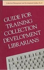 Guide for Training Collection Development Librarians (Collection Management and