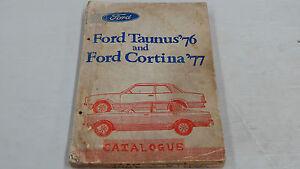 FORD TAUNUS 1976 CORTINA 1977 CATALOGUE CATALOG PARTS LIST BOOK ORIGINAL GENUINE