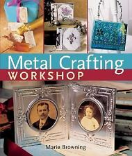 BK181f METAL CRAFTING WORKSHOP by Marie Browning  New Book in Shrink Wrap