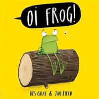 Oi Frog: Board Book by Gray, Kes, NEW Book, FREE & Fast Delivery, (Board book)