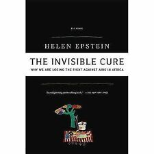 The Invisible Cure: Why We Are Losing the Fight Against AIDS in Africa-ExLibrary