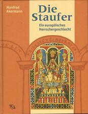 DIE STAUFER (EIN EUROPÄISCHES hERRSCHERGESCHLECHT) - Manfred Akermann (2006)