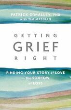 Getting Grief Right: Finding Your Story of Love in the Sorrow of Loss (Paperback