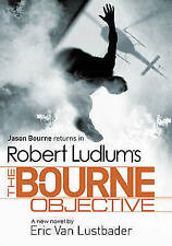 Robert Ludlum's The Bourne Objective by Eric van Lustbader, Robert Ludlum (Hardb