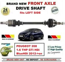 FOR PEUGEOT 208 1.6 THP GTi HDi BlueHDi 2012->on NEW FRONT AXLE LEFT DRIVESHAFT