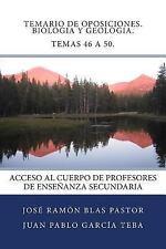 Temario de Oposiciones. Biologia y Geologia. Temas 46 A 50 : Acceso Al Cuerpo...