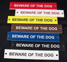 """Beware of the Dog 6"""" x 1"""" Engraved Plastic Gate/Door Sign"""