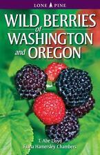 Wild Berries of Washington and Oregon: By Lloyd, T. Abe Chambers, Fiona Hamer...