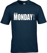 Monday T-Shirt Men's Many Colours & Sizes All Days Available