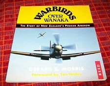 WARBIRDS OVER WANAKA. NEW ZEALAND'S PREMIER AIRSHOW. MORRIS. 1st ed., 1994. REED