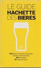 LE GUIDE HACHETTE DES BIERES 800 bières 250 brasseries livre