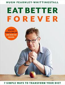 Eat Better Forever, Hugh Fearnley-Whittingstall