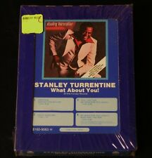 8 Track - Stanley Turrentine - What About You! - 1978 - Jazz - SEALED!