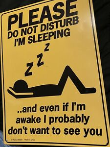 "Please Do Not Disturb I'm Sleeping Metal  Sign - 8-1/4"" x 11-1/2"" Yellow"