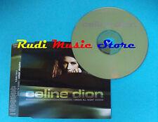 CD Singolo Celine Dion I Drove All Night SAMPCS 12568 1 PROMO 2003 no mc lp(S21)