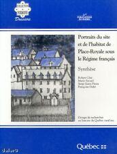 PORTRAITS du site et de l'habitat de PLACE-ROYALE sous le RÉGIME FRANÇAIS