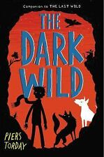 The Last Wild: The Dark Wild 2 by Piers Torday (2015, Hardcover)