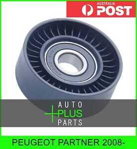 Fits PEUGEOT PARTNER 2008- - Idler Tensioner Drive Belt Bearing Pulley