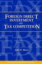 Foreign Direct Investment and Tax Competition by John H. Mutti