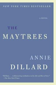 The Maytrees: A Novel: By Annie Dillard