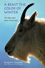 A Beast the Color of Winter: The Mountain Goat Observed (Paperback or Softback)