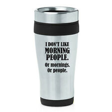 Stainless Steel Insulated Travel Coffee Mug Funny I Don't Like Morning People