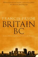 Britain BC: Life in Britain and Ireland Before the Romans,Francis Pryor