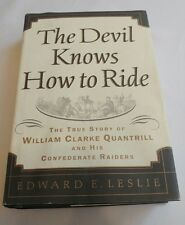 The Devil Knows How to Ride : The Story of William Clark Quantrill - Signed RARE