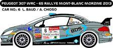 DECALS 1/43 PEUGEOT 307 WRC - #6 - BAUD -RALLYE MONT BLANC MORZINE 2013 - D43243