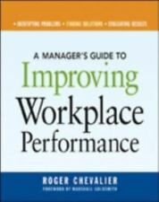 A Manager's Guide to Improving Workplace Performance by Roger Chevalier...