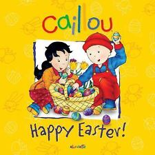 Confetti Ser.: Caillou: Happy Easter! by Melanie Rudel-Tessier (2012, Paperback)