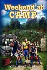 Weekend at Camp by Marilyn Hill (2010, Paperback)