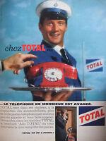 PUBLICITÉ PRESSE 1962 CHEZ TOTAL LE TÉLÉPHONE DE MONSIEUR AVANCÉ - ADVERTISING