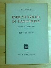 A. AMADUZZI ESERCITAZIONI DI RAGIONERIA I. I CONTI CORRENTI GIUFFRÈ 1942