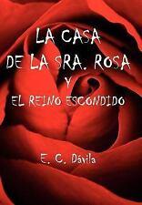 La Casa de la Sra Rosa y el Reino Escond by E. C. D vila (2006, Hardcover)