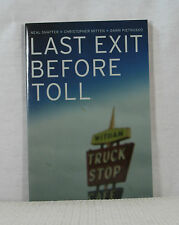 Last Exit Before Toll Neal Shaffer BRAND NEW