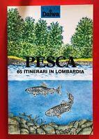 GUIDA DAIWA - PESCA. 65 ITINERARI IN LOMBARDIA  - 1989 (UM)
