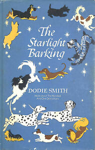 The Starlight Barking: more about the Hundred and One Dalmatians by Smith, Dodie