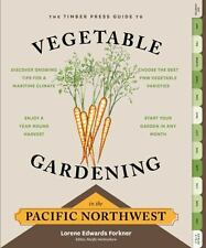 The Timber Press Guide to Vegetable Gardening in the Pacific Northwest (Regional