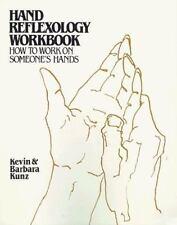 Hand Reflexology Workbook: How to Work on Someone's Hands