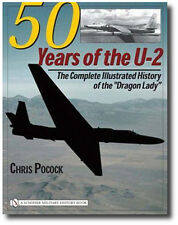"50 Years of the U-2: The Complete Illustrated History of the ""Dragon Lady"" Book"