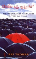 Under the Weather: How Weather and Climate Affect