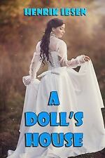 A Doll's House : A Play by Henrik Ibsen (2013, Paperback)