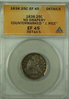 1838 Seated Liberty Quarter 25c ANACS EF-45 Details No Drapery Countermarked GKG