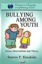 Bullying Among Youth: Issues, Interventions & Theory (Education in a Competitive