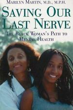 Saving Our Last Nerve: The African American Woman's Path to Mental Hea-ExLibrary