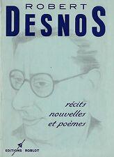 RARE EO ROBERT DESNOS + JACQUES ROUSSEAU : RÉCITS, NOUVELLES ET POÈMES