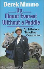 Up Mount Everest Without A Paddle by Derek Nimmo H/BK