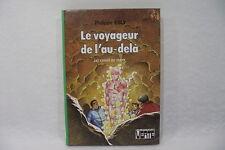 LES ÉVADÉS DU TEMPS Le voyageur de l'au-delà Philippe EBLY Bibliothèque verte