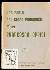 UNA PERLA CLERO PARMENSE MONS. FRANCESCO OPPICI Parma 1957